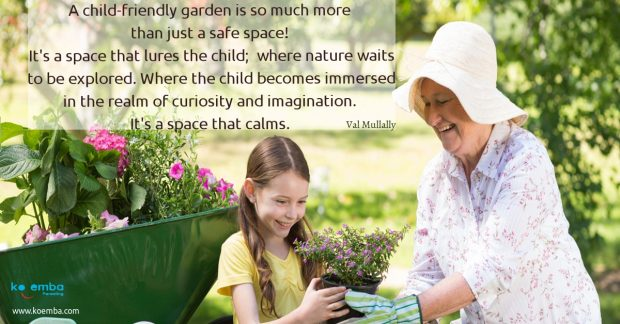 A Child Friendly Garden Is so much more than a Child-Safe Garden