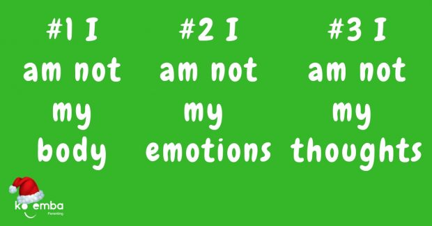 I am not my body, my emotions, my thoughts