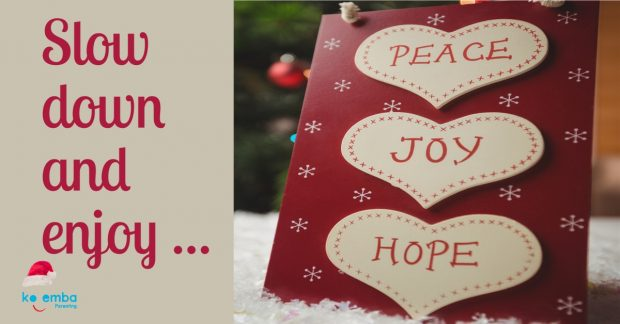 Slow down this Christmas and enjoy peace joy love
