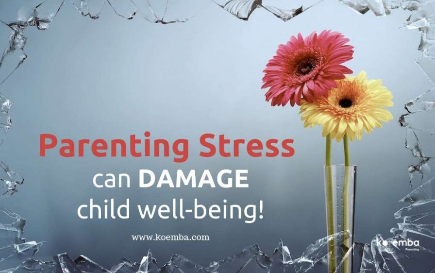 Parenting Stress can damage child well-being! - blog post by Val Mullally