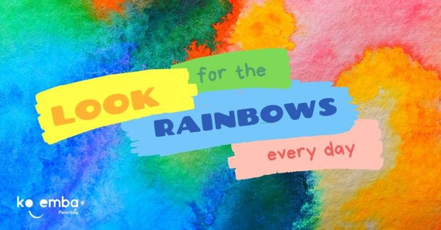 Look for the rainbows every day.